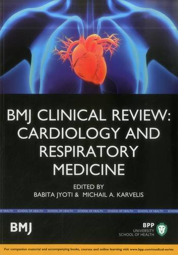 9781472738899: BMJ Clinical Review: Cardiology and Respiratory Medicine (BMJ Clinical Review Series)