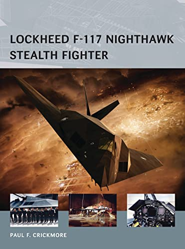 9781472801166: Lockheed F-117 Nighthawk Stealth Fighter (Air Vanguard)