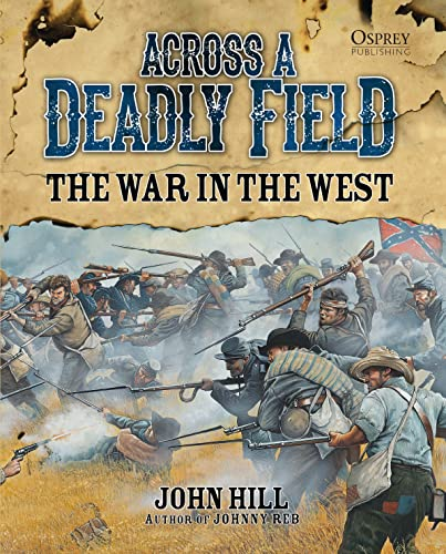 9781472802644: Across A Deadly Field: The War in the West