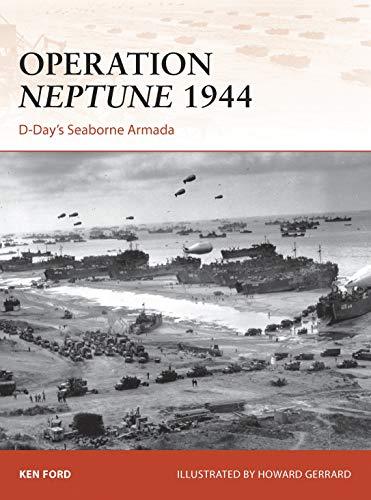 9781472802712: Operation Neptune 1944: D-Day's Seaborne Armada (Campaign)