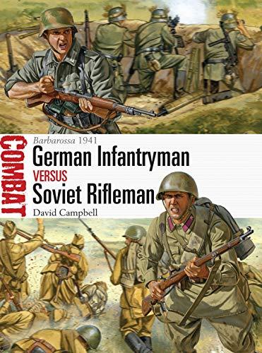 German Infantryman vs Soviet Rifleman: Barbarossa 1941: David Campbell