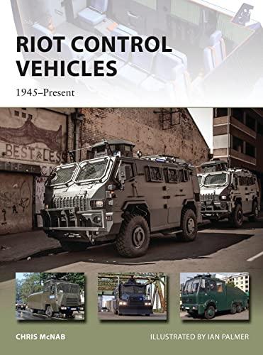 Riot Control Vehicles: Chris McNab