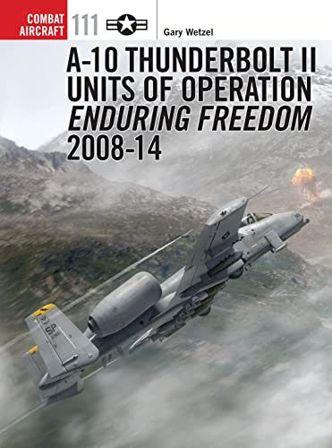 9781472805737: A-10 Thunderbolt II Units of Operation Enduring Freedom 2008-14