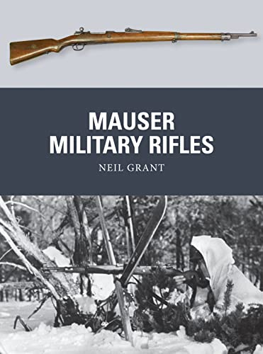 Mauser Military Rifles (Weapon): Grant, Neil; Dennis,