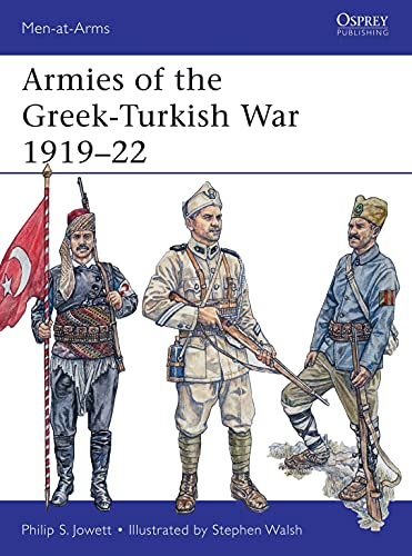 Armies of the Greek-Turkish War 1919-22 (Paperback): Philip Jowett