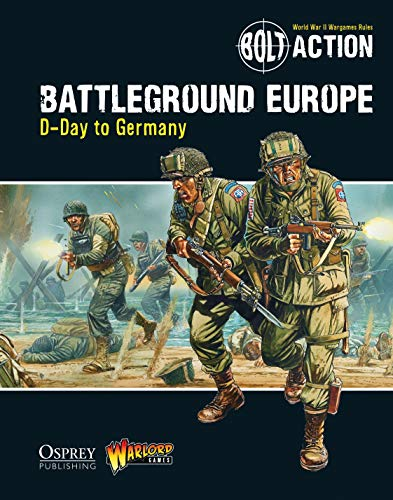 9781472807380: Bolt Action: Battleground Europe: D-Day to Germany