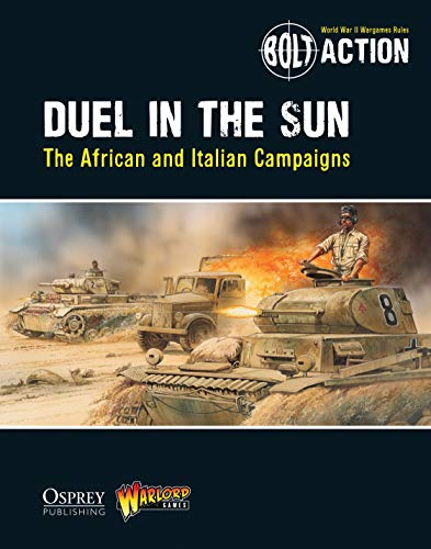 9781472807427: Bolt Action: Duel in the Sun: The African and Italian Campaigns