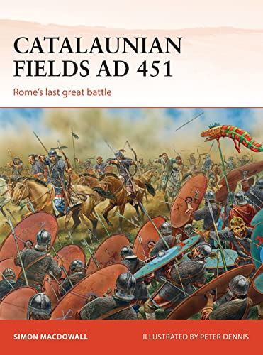 9781472807434: Catalaunian Fields AD 451: Rome's last great battle (Campaign)