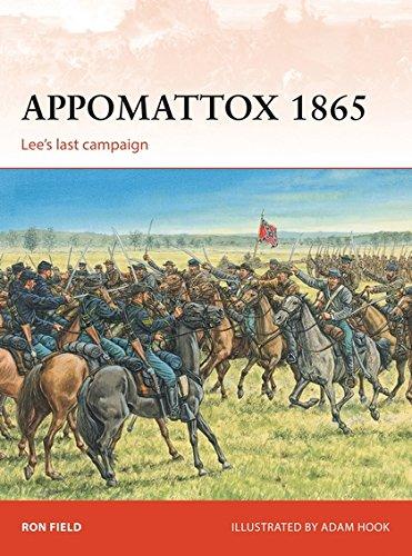 Appomattox 1865: Culmination Of The Civil War
