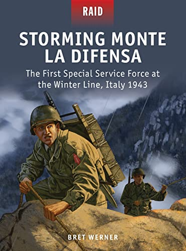 9781472807663: Storming Monte La Difensa - The First Special Service Force at the Winter Line, Italy 1943