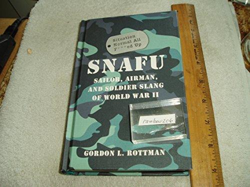 SNAFU Situation Normal All F***ed Up: Sailor,: Gordon L. Rottman