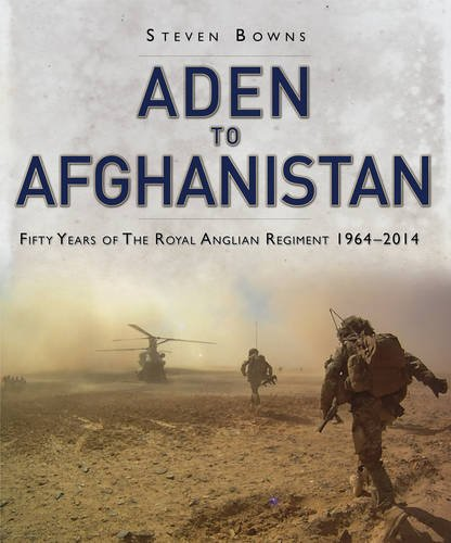 9781472808059: Aden to Afghanistan Fifty Years of the Royal Anglian Regiment 1964-2014
