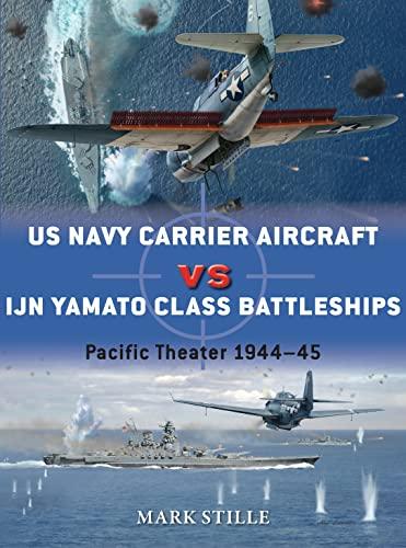 9781472808493: US Navy Carrier Aircraft vs IJN Yamato Class Battleships: 1944-45-