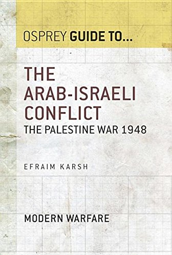 9781472810014: The Arab-Israeli Conflict: The Palestine War 1948 (Guide to...)