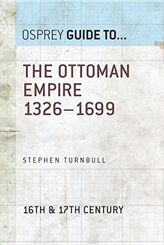 9781472810267: The Ottoman Empire 1326-1699 (Essential Histories (Osprey Publishing))