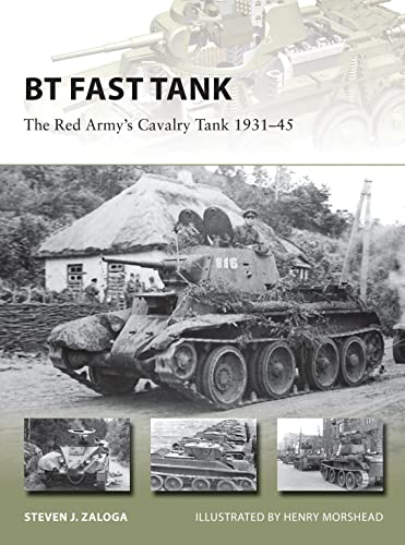 9781472810656: BT Fast Tank: The Red Army's Cavalry Tank 1931–45 (New Vanguard)