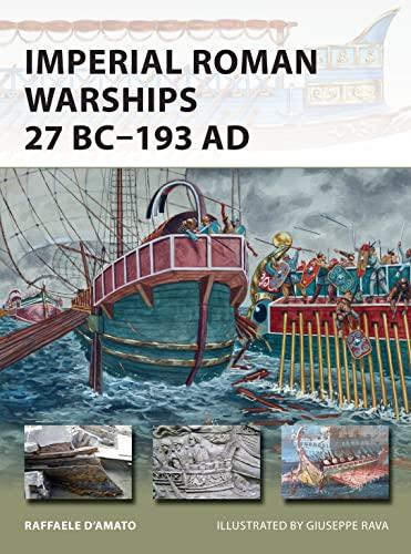 9781472810892: Imperial Roman Warships 27 BC–193 AD (New Vanguard)
