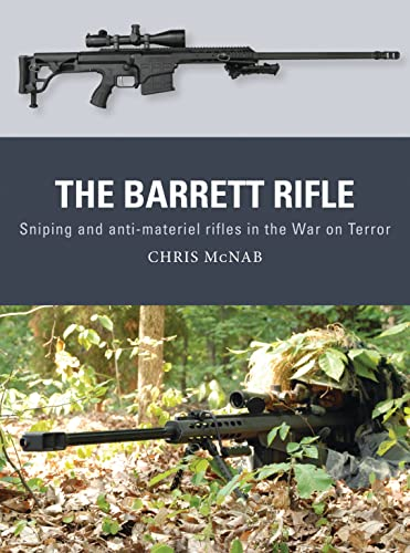 9781472811011: The Barrett Rifle: Sniping and anti-materiel rifles in the War on Terror (Weapon)