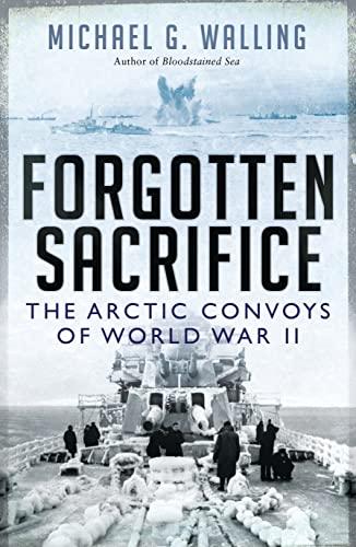 9781472811103: Forgotten Sacrifice: The Arctic Convoys of World War II (General Military)
