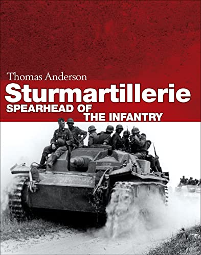 Sturmartillerie: Spearhead of the infantry (General Military): Anderson, Thomas