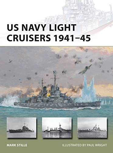9781472811400: US Navy Light Cruisers 1941–45 (New Vanguard)