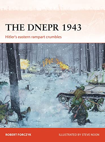 9781472812377: The Dnepr 1943: Hitler's eastern rampart crumbles (Campaign)