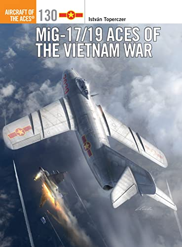 9781472812551: MiG-17/19 Aces of the Vietnam War (Aircraft of the Aces)
