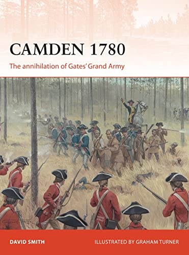 9781472812858: Camden 1780: The annihilation of Gates' Grand Army (Campaign)