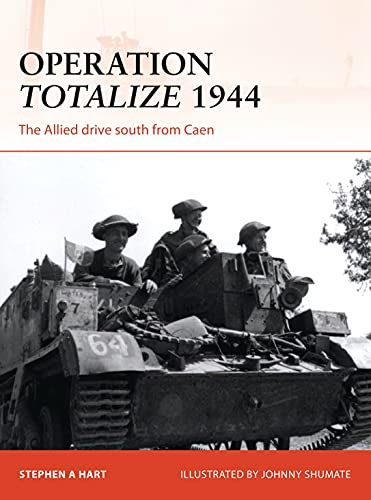 9781472812889: Operation Totalize 1944: The Allied drive south from Caen (Campaign)