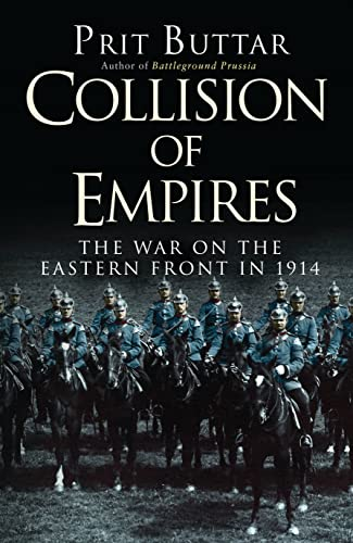 9781472813183: Collision of Empires: The War on the Eastern Front in 1914 (General Military)