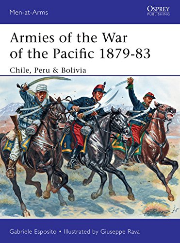 9781472814067: Armies of the War of the Pacific 1879-83: Chile, Peru & Bolivia (Men-at-Arms)