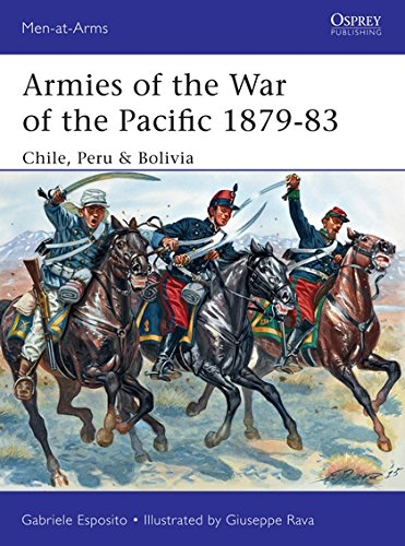 9781472814067: Armies of the War of the Pacific 1879-83: Chile, Peru & Bolivia