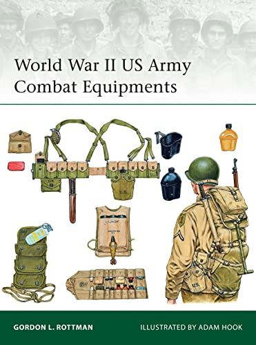 9781472814241: World War II US Army Combat Equipments (Elite)