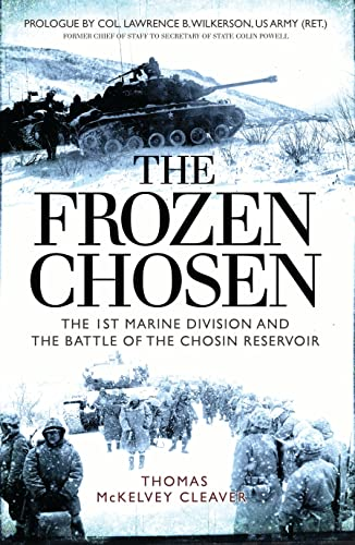 9781472814364: The Frozen Chosen: The 1st Marine Division and the Battle of the Chosin Reservoir (General Military)