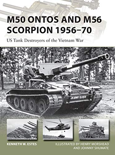 9781472814739: M50 Ontos and M56 Scorpion 1956–70: US Tank Destroyers of the Vietnam War (New Vanguard)