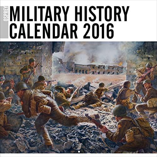 Osprey Military History Calendar 2016: Osprey Publishing