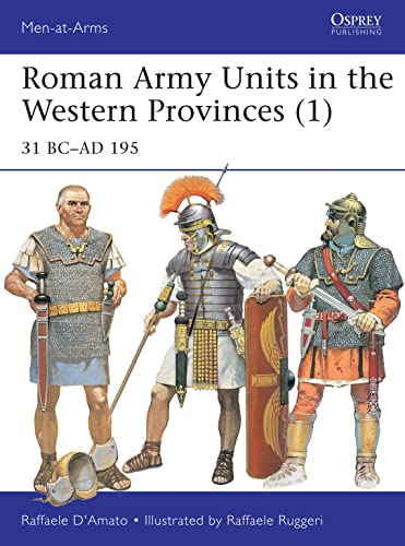 9781472815378: Roman Army Units in the Western Provinces (1): 31 Bc?ad 195