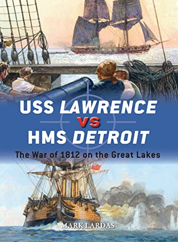 9781472815828: USS Lawrence vs HMS Detroit: The War of 1812 on the Great Lakes (Duel)