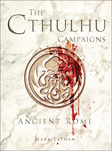 9781472816009: The Cthulhu Campaigns: Ancient Rome (Dark Osprey)