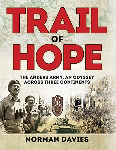 9781472816030: Trail of Hope: The Anders Army, An Odyssey Across Three Continents (General Military)