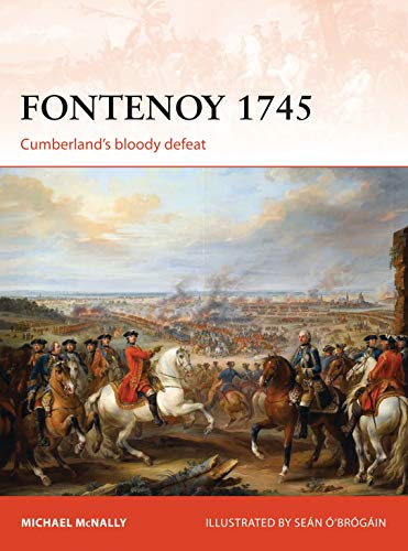 9781472816252: Fontenoy 1745: Cumberland's bloody defeat (Campaign)