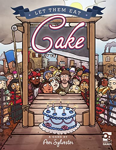 9781472816351: Let Them Eat Cake: A game of honour and pastry for 3-6 players (Osprey Games)