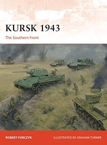 9781472816900: Kursk 1943: The Southern Front (Campaign)