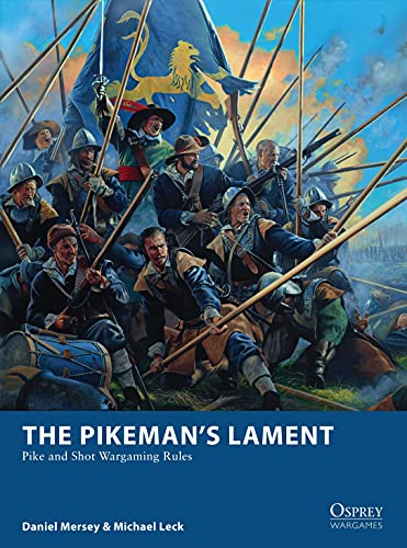 9781472817310: The Pikeman's Lament: Pike and Shot Wargaming Rules (Osprey Wargames)