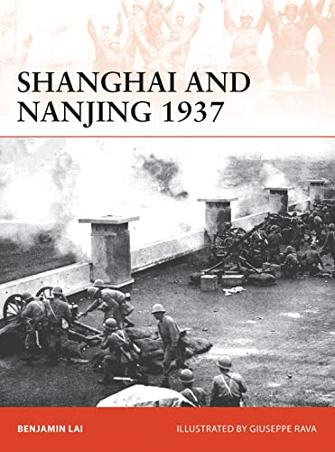 9781472817495: Shanghai and Nanjing 1937: Massacre on the Yangtze (Campaign)