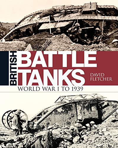 9781472817556: British Battle Tanks: World War I to 1939 (General Military)
