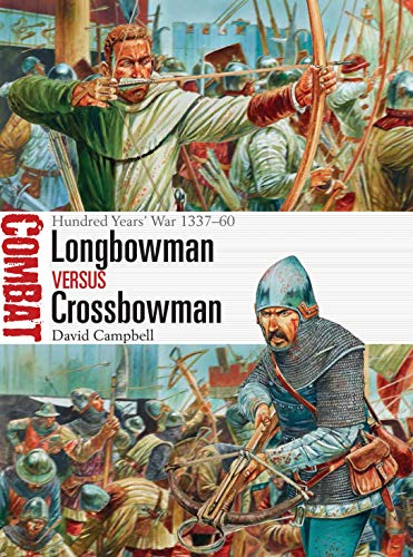 9781472817617: Longbowman vs Crossbowman: Hundred Years' War 1337–60 (Combat)
