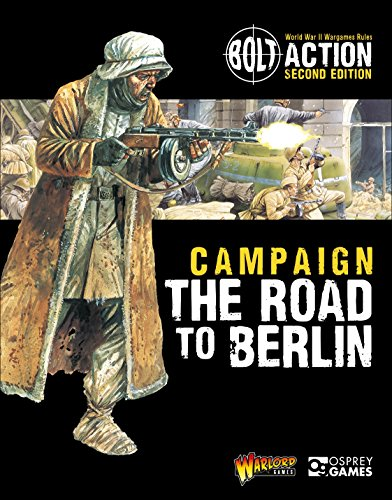Bolt Action: Campaign: The Road to Berlin: Warlord Games