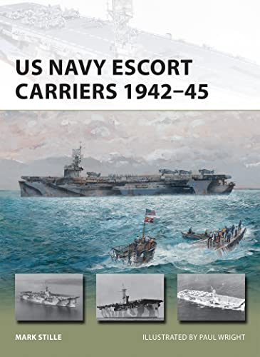 US Navy Escort Carriers 1942-45 (Paperback): Mark Stille