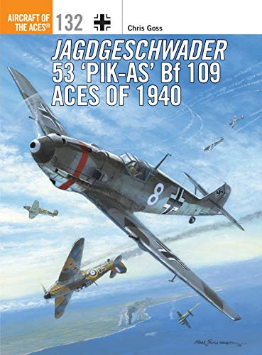 9781472818713: Jagdgeschwader 53 'Pik-As' Bf 109 Aces of 1940 (Aircraft of the Aces)